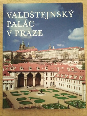 Valdštejnský palác v Praze - Mojmír Horyna