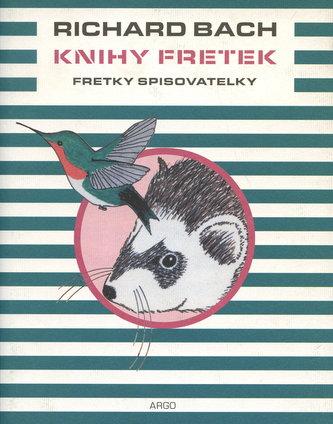 Knihy fretek 3. - Fretky spisovatelky - Richard Bach