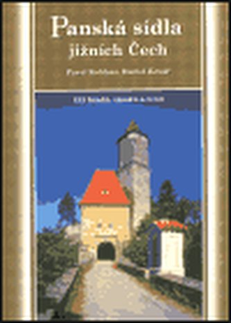 Panská sídla jižních Čech - Koblasa Pavel