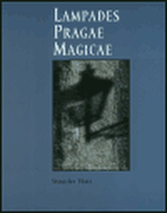 Lampades Pragae Magicae - Stanislav Tůma