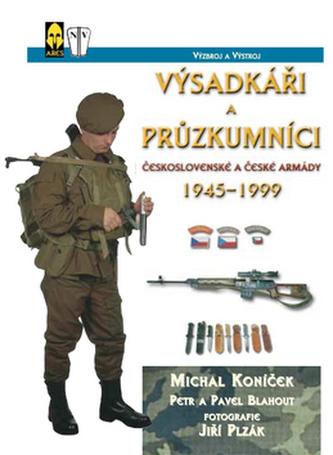 Výsadkáři a průzkumníci československé armády - Michal Koníček; Petr Blahout; Pavel Blahout