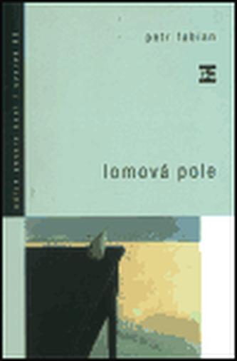 Lomová pole - Petr Fabian