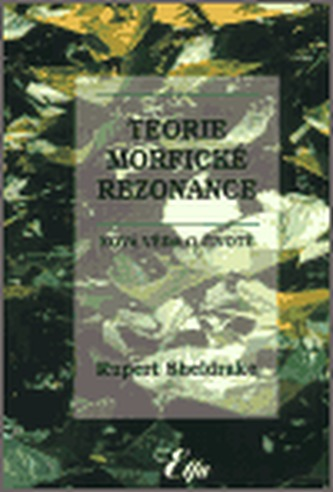 Teorie morfické rezonance (brož.) - Rupert Sheldrake
