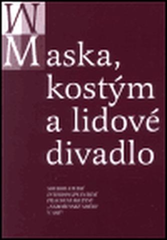 Maska, kostým a lidové divadlo