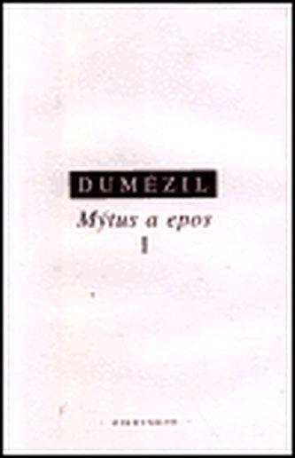Mýtus a epos I. - Georges Dumézil