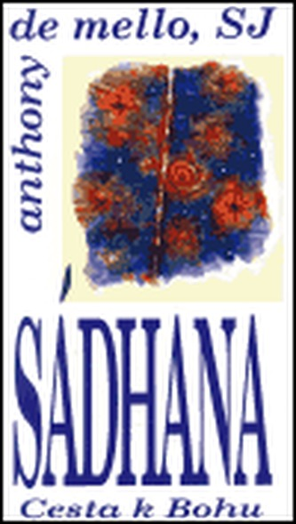 Sádhana : Cesta k Bohu - Anthony de Mello