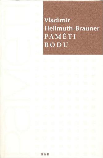 Paměti rodu - Hellmuth-Brauner Vladimír