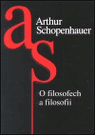 O filosofech a filosofii - Arthur Schopenhauer