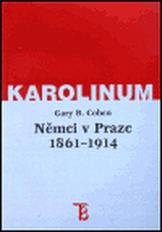 Němci v Praze 1861-1914 - Cohen Gary B.