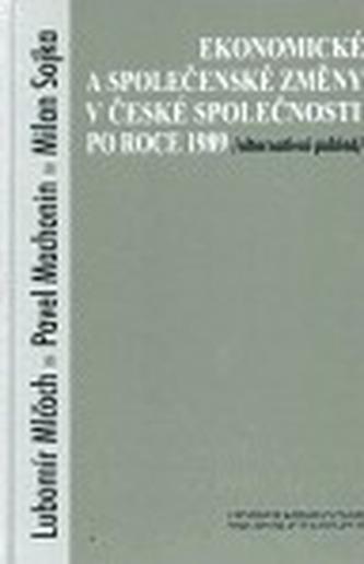 Ekonomické a společenské změny v české společnosti po roce 1989 /Alternativní pohled/ - Milan Sojka