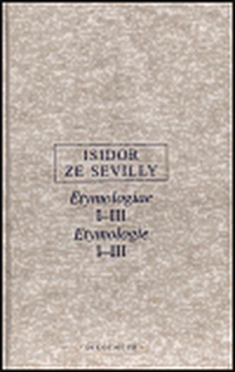 Etymologie I.-III. - Isidor ze Sevilly