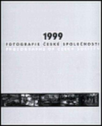 1999 - Fotografie české společnosti
