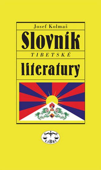 Slovník tibetské literatury - Josef Kolmaš