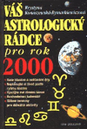 Váš astrologický rádce pro rok 2000 - Konaszewska-Rymarkie Krystyna