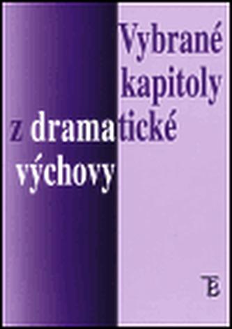 Vybrané kapitoly z dramatické výchovy - kolektiv