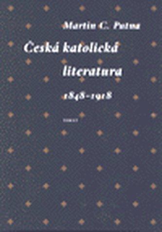 Česká katolická literatura v evropském kontextu - Putna Martin C.