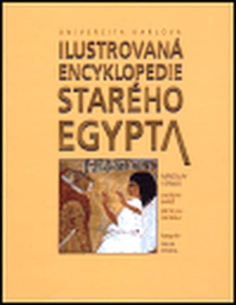 Ilustrovaná encyklopedie starého Egypta - Bareš Ladislav