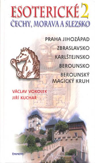 Esoterické Čechy, Morava a Sezsko.2. - Václav Vokolek; Jiří Kuchař