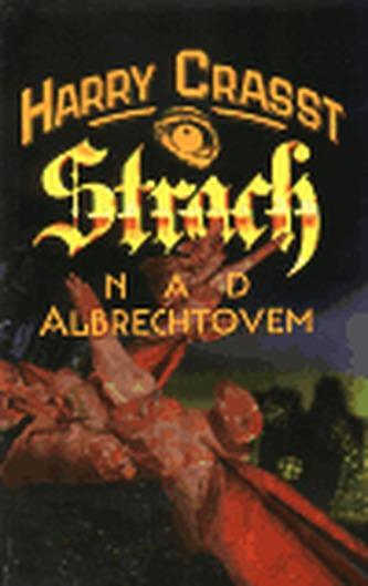 Strach nad Albrechtovem - Harry Crasst