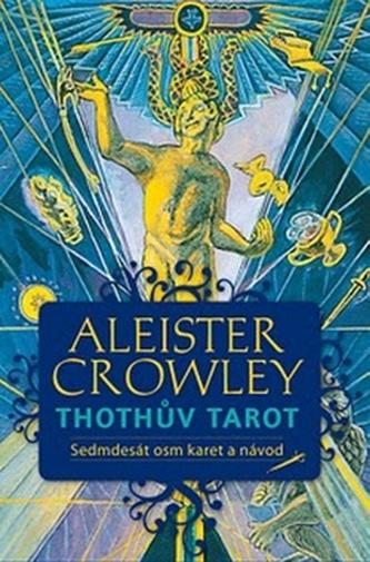 Thothův Tarot - Crowley Aleister