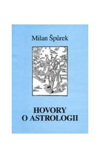 Hovory o astrologii - Špůrek Milan