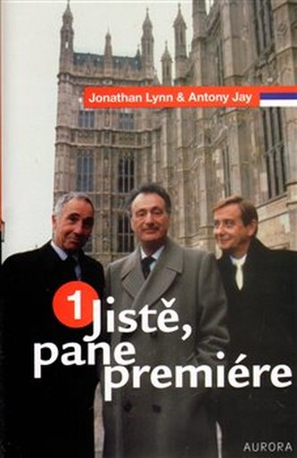 Jistě, pane premiére 1 - Jonathan Lynn; Anthony Jay