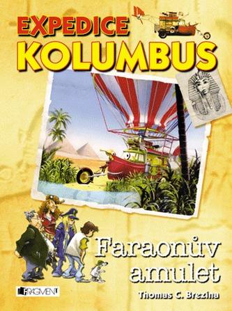 Expedice Kolumbus Faraonův amulet - Thomas Brezina