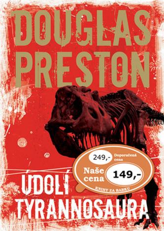 Údolí tyrannosaura - Douglas Preston