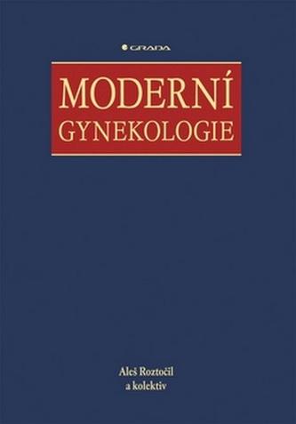 Moderní gynekologie - Aleš Roztočil