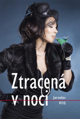 Ztracená v noci - Jaroslav Kříž