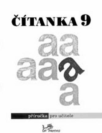 Čítanka 9 Příručka pro učitele - Dagmar Dorovská; Vlasta Řeřichová