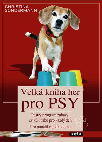 Velká kniha her pro psy