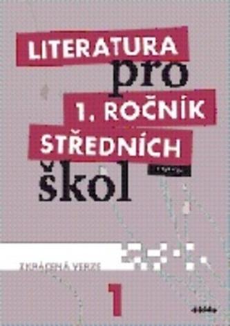 Literatura pro 1. ročník SŠ - učebnice (zkrácená verze) - Renata Bláhová; Ivana Dorovská