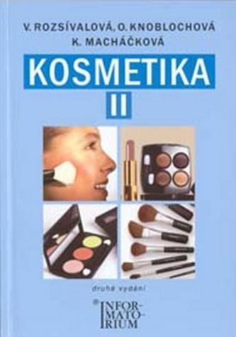 Kosmetika pro studijní obor kosmetička - Věra Rozsívalová; Olga Knoblochová; Kateřina Macháčková