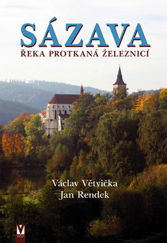 Sázava - Václav Větvička; Jan Rendek