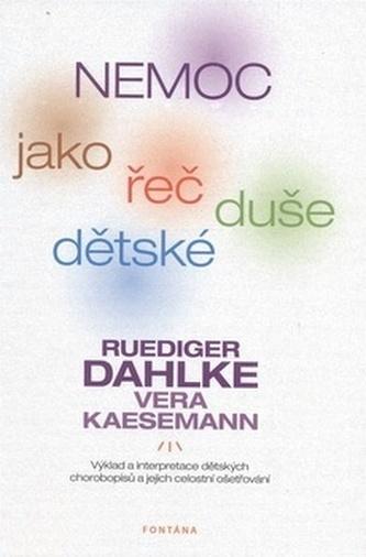 Nemoc jako řeč dětské duše - Ruediger Dahlke; Vera Kaesemann