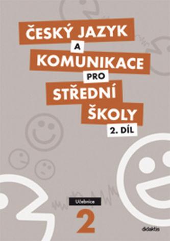 Český jazyk a komunikace pro SŠ - 2.díl (učebnice) - Ivana Bozděchová
