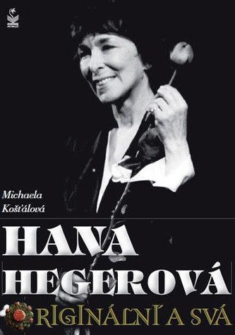 Hana Hegerová originální a svá - Michaela Košťálová