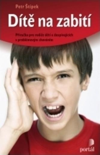 Dítě na zabití - Petr Štípek