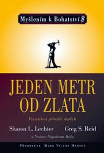 Jeden metr od zlata - Sharon L. Lechter; Greg S. Reid