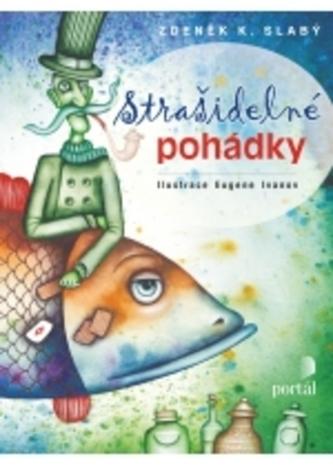 Strašidelné pohádky - Zdeněk K. Slabý; Eugene Ivanov