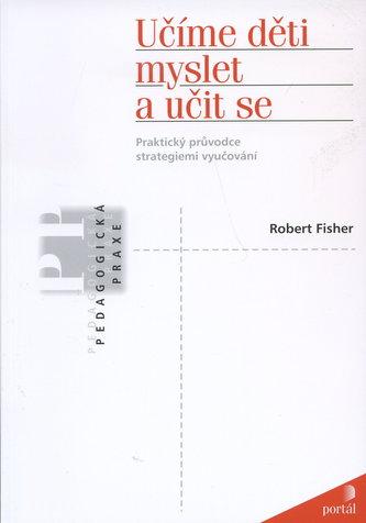 Učíme děti myslet a učit se - Robert Fisher