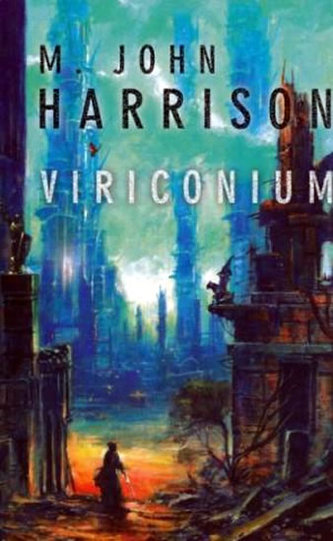 Viriconium - M.John Harrison
