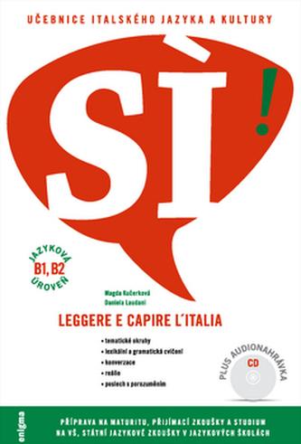 SÍ! Učebnice italského jazyka a kultury - Magda Kučerková; Daniela Laudani