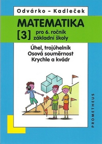Matematika pro 6.r.ZŠ,3.díl - Oldřich Odvárko