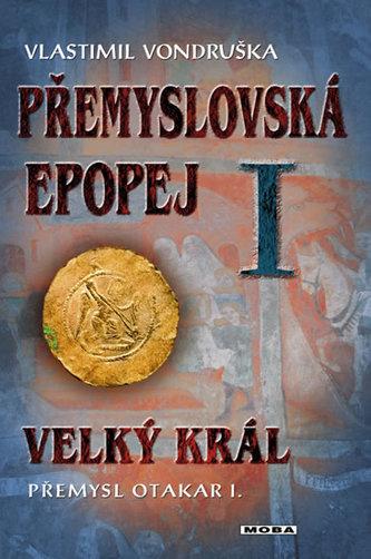 Přemyslovská epopej I - Vlastimil Vondruška