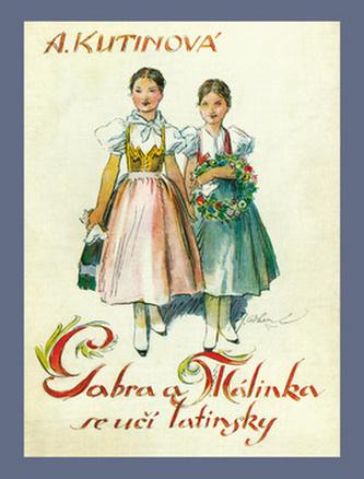 Gabra a Málinka se učí latinsky - Amálie Kutinová