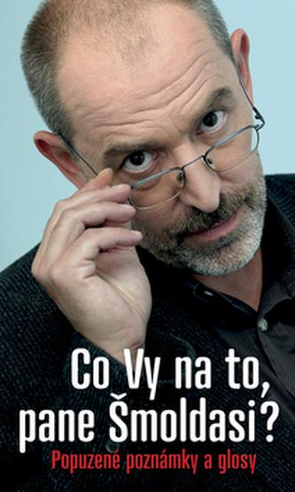 Co Vy na to, pane Šmoldasi - Ivo Šmoldas; Jiří Slíva