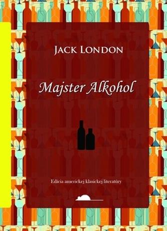 Majster Alkohol - Jack London