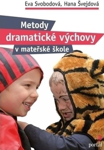 Metody dramatické výchovy v mateřské škole - Eva Svobodová; Hana Švejdová